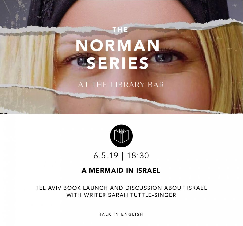 A Mermaid in Israel Tel Aviv book launch and discussion about israel with writer sarah tuller-singer 6.5.19-18:30